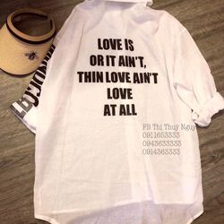 Áo sơ mi nữ ka tê in chữ Love Is Or It Aint Love At All