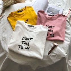 ÁO IN DONT TALK TO ME N350